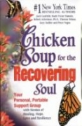 Chicken Soup for the Recovering Soul: Stories of Healing, Hope,